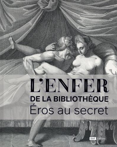 L'enfer de la bibliothèque. Eros au secret