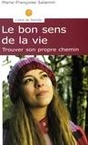 Marie-Françoise Salamin - Le bon sens de la vie - Trouver son propre chemin.