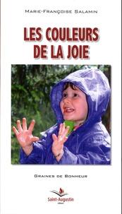Marie-Françoise Salamin - Les couleurs de la joie - Accueillir et gérer toutes nos émotions.