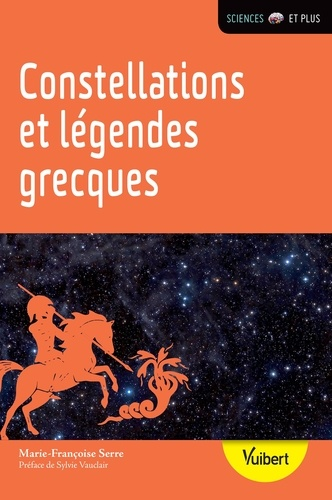 Marie-Françoise Serre - Constellations et légendes grecques.