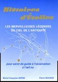 Marie-Françoise Serre et Pierre Bourge - Histoires d'Etoiles - Les merveilleuses légendes du ciel de l'Antiquité.