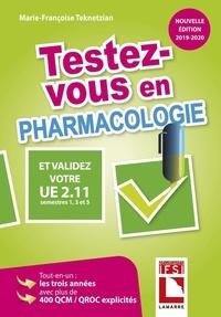 Marie-Françoise Teknetzian - Testez-vous en pharmacologie et validez votre UE 2.11 - Semestres 1, 3 et 5.