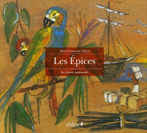 Marie-Françoise Valéry - Les Epices.