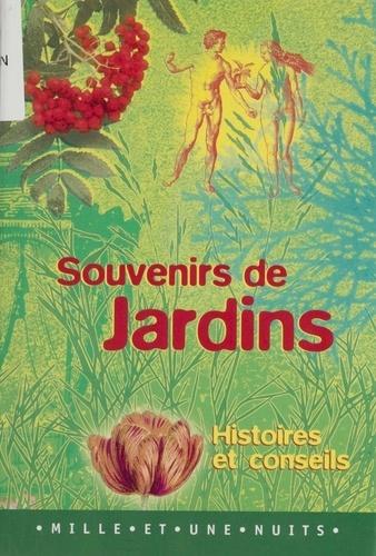 SOUVENIRS DE JARDIN. Histoires et conseils
