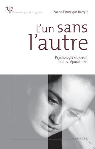 L'un sans l'autre - Psychologie du deuil et des séparations