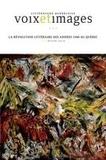 Marie-Frédérique Desbiens et Denis Saint-Jacques - Voix et Images. Vol. 41 No. 2, Hiver 2016 - La révolution littéraire des années 1940 au Québec.