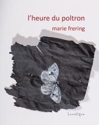 Marie Frering - L'heure du poltron.