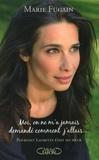 Marie Fugain - Moi, on ne m'a jamais demandé comment j'allais... - Pourtant Laurette était ma soeur.