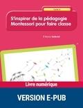 Marie Gabriel - S'inspirer de la pédagogie Montessori pour faire classe Cycle 2.