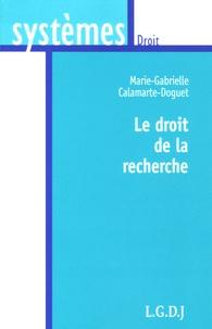Marie -Gabrielle Calamarte-Doguet - Le droit de la recherche.