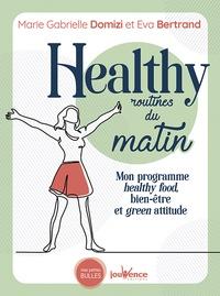 Marie Gabrielle Domizi et Eva Bertrand - Healthy routines du matin - Mon programme healthy food, bien-être et green attitude.