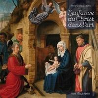 Marie-Gabrielle Leblanc - L'enfance du Christ dans l'art.