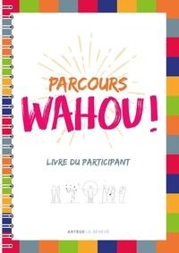 Marie-Gabrielle Ménager et Esther Pivet - Parcours Wahou ! - Livre du participant.