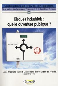 Marie-Gabrielle Suraud et Marie-Pierre Blin - Risques industriels : quelle ouverture publique ?.