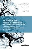 Marie Gaille et Sonia Desmoulin-Canselier - La stimulation cérébrale profonde de l'innovation au soin - Les neurosciences cliniques à la lumière des sciences humaines et sociales.