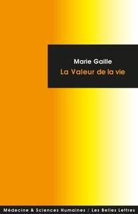 Marie Gaille - La valeur de la vie.