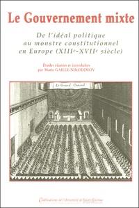 Le Gouvernement mixte - De lidéal politique au monstre constitutionnel en Europe (XIIIe-XVIIe siècle).pdf