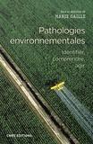 Marie Gaille - Pathologies environnementales - Identifier, comprendre, agir.