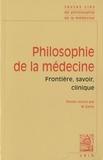 Marie Gaille - Philosophie de la médecine - Volume 1, Frontière, savoir, clinique.