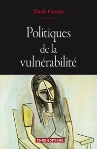 Marie Garrau - Politiques de la vulnérabilité.