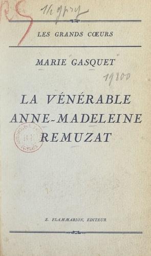 Marie Gasquet - La vénérable Anne-Madeleine Remuzat.