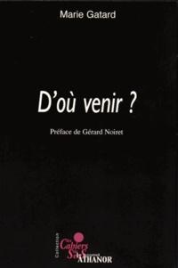 Marie Gatard - D'où venir ?.