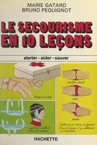 Marie Gatard et Bruno Péquignot - Le secourisme en 10 leçons.