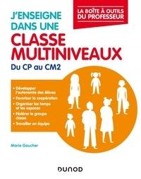 Marie Gaucher - J'enseigne dans une classe multiniveaux - Cycles 2 et 3.