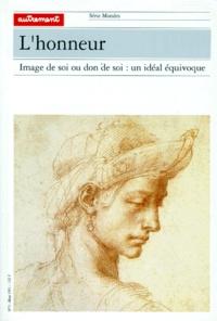 Marie Gautheron et  Collectif - L'HONNEUR. - Image de soi ou don de soi : un idéal équivoque.