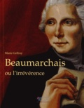 Marie Geffray - Beaumarchais ou l'irrévérence.