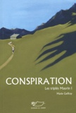 Marie Geffray - Les triplés Maurin Tome 1 : Conspiration.