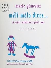 Marie Gémeaux - Méli-mélo dires. et autres maliceries à petits pois.