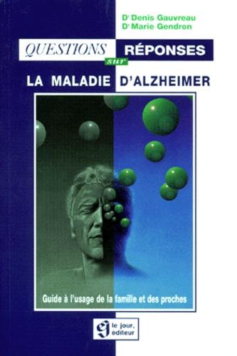 Marie Gendron et Denis Gauvreau - La maladie d'Alzheimer.