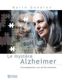 Marie Gendron - Le mystère Alzheimer.