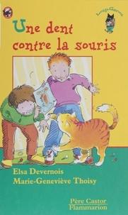 Marie-Geneviève Thoisy et Elsa Devernois - Une dent contre la souris.