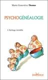 Marie-Geneviève Thomas - Psychogénéalogie - L'héritage invisible.