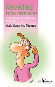 Réveillez votre mémoire !- Mieux utiliser vos ressources cérébrales - Marie-Geneviève Thomas |