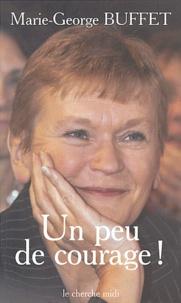 Marie-George Buffet - Un peu de courage !.