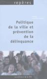Marie-Géraldine Barra et Pascale Bruston - Politique de la ville et prévention de la délinquance - Recueil d'actions locales.