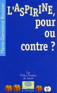 Marie-Germaine Bousser - L'aspirine, pour ou contre ?.