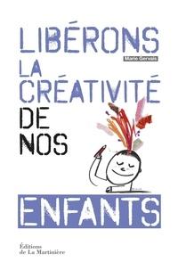 Marie Gervais - Libérons la créativité de nos enfants.