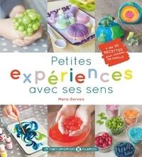 Marie Gervais - Petites expériences avec ses sens.