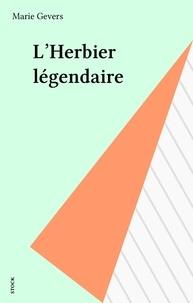 Marie Gevers - L'herbier légendaire.