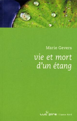 Marie Gevers - Vie et mort d'un étang.