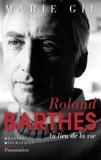 Marie Gil - Roland Barthes - Au lieu de la vie.