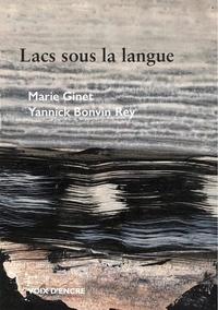 Marie Ginet et Yannick Bonvin Rey - Lacs sous la langue.
