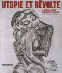 Marie Gispert - Utopie et révolte - La gravure allemande du Jugendstil au Bauhaus dans les collections publiques françaises.