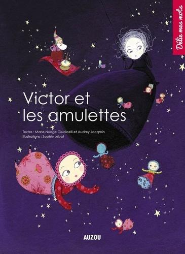 Marie Giudicelli et Audrey Jacqmin - Victor et les amulettes.