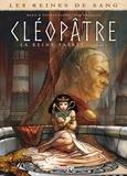 Marie Gloris et Thierry Gloris - Les reines de sang  : Cléopâtre, la reine fatale - Tome 2.