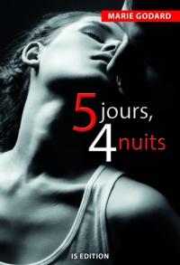 Marie Godard - Cinq jours, quatre nuits.